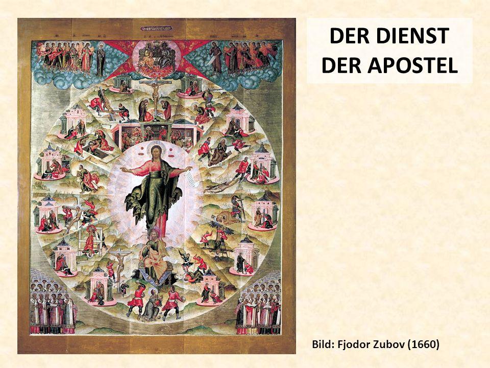 DER DIENST DER APOSTEL Bild: Fjodor Zubov (1660)