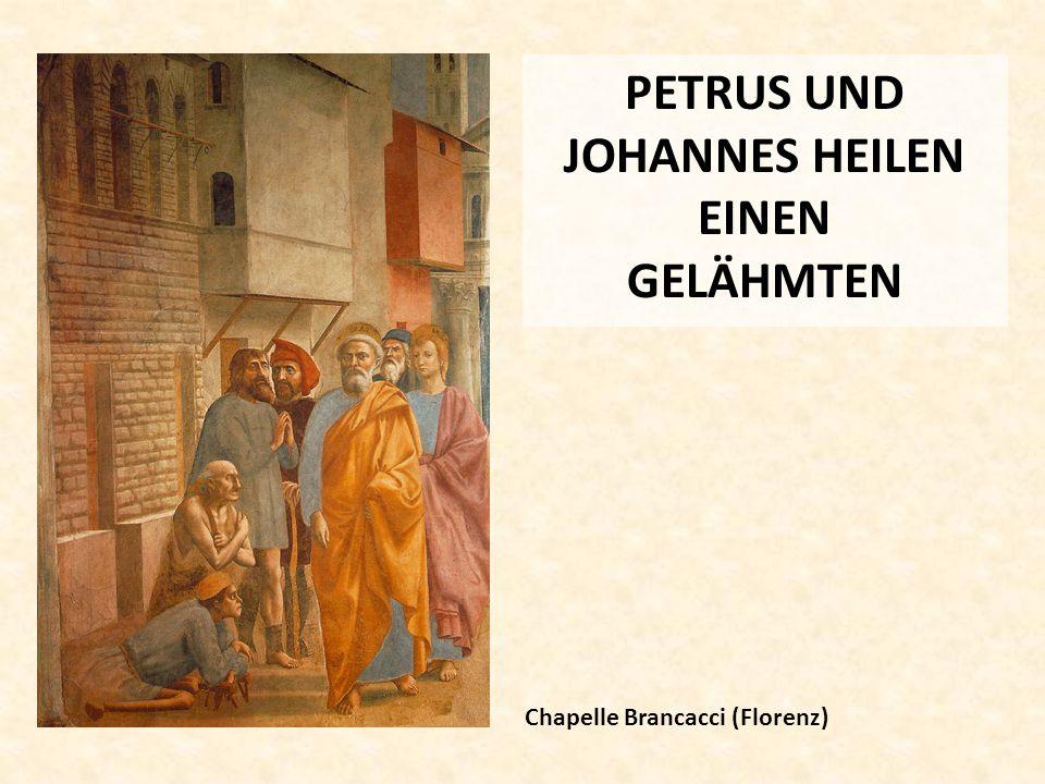 PETRUS UND JOHANNES HEILEN EINEN GELÄHMTEN Chapelle Brancacci (Florenz)