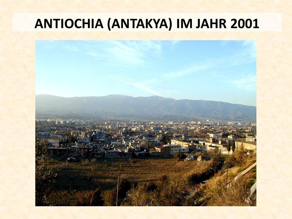 ANTIOCHIA (ANTAKYA) IM JAHR 2001