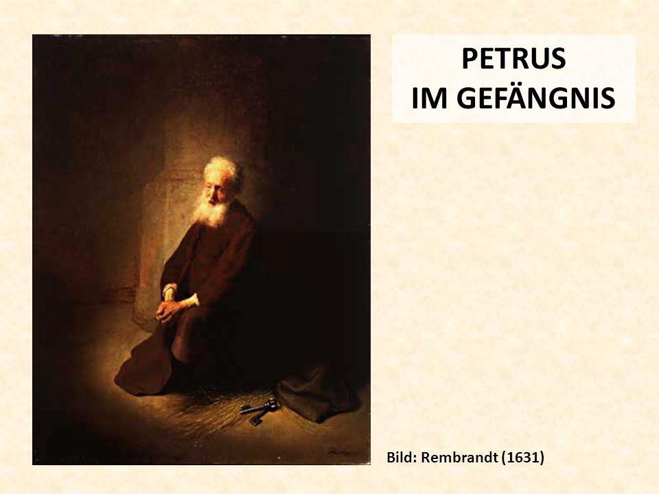 PETRUS IM GEFÄNGNIS Bild: Rembrandt (1631)