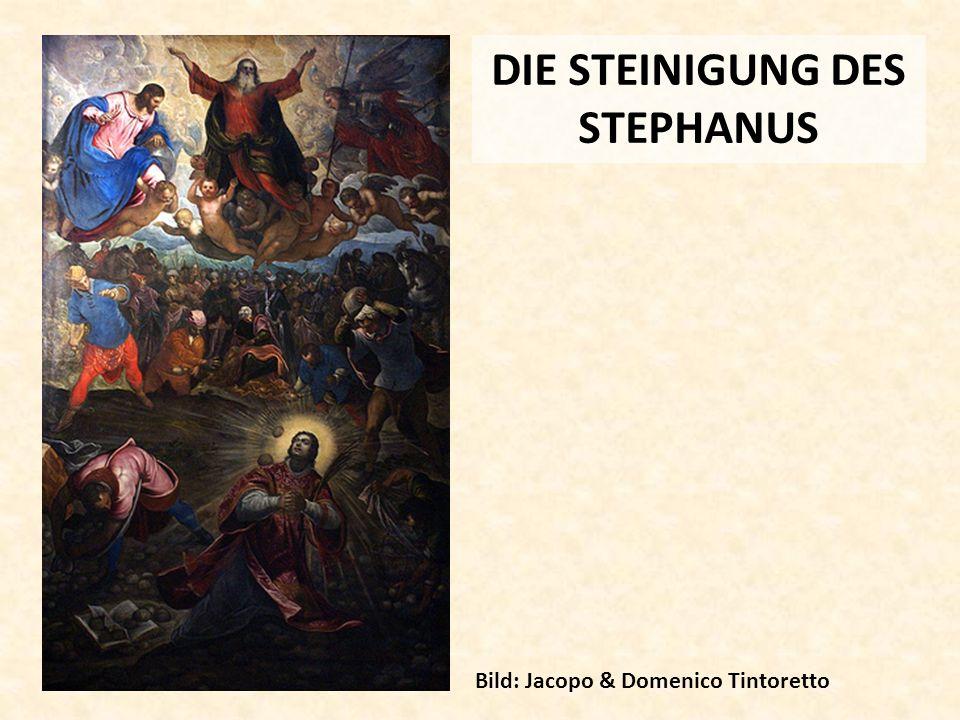 DIE STEINIGUNG DES STEPHANUS Bild: Jacopo & Domenico Tintoretto