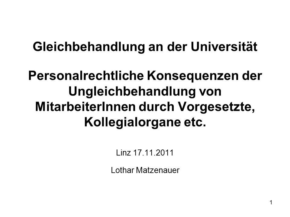 1 Gleichbehandlung an der Universität Personalrechtliche Konsequenzen der Ungleichbehandlung von MitarbeiterInnen durch Vorgesetzte, Kollegialorgane etc.