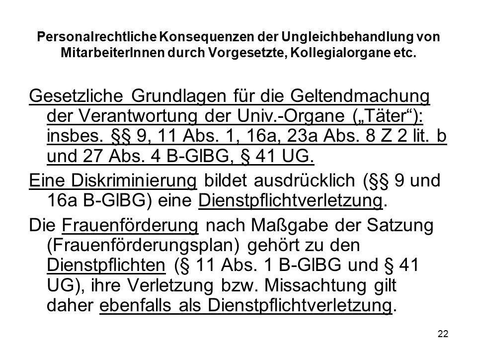 22 Personalrechtliche Konsequenzen der Ungleichbehandlung von MitarbeiterInnen durch Vorgesetzte, Kollegialorgane etc.