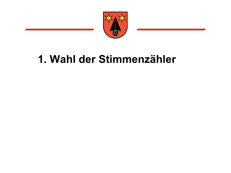 1. Wahl der Stimmenzähler
