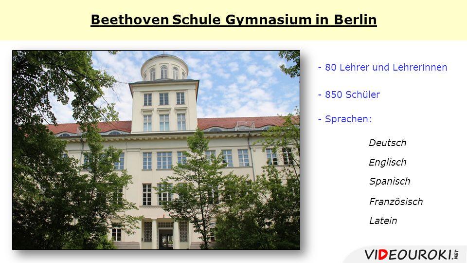 Beethoven Schule Gymnasium in Berlin - 80 Lehrer und Lehrerinnen - 850 Schüler - Sprachen: Deutsch Englisch Spanisch Französisch Latein