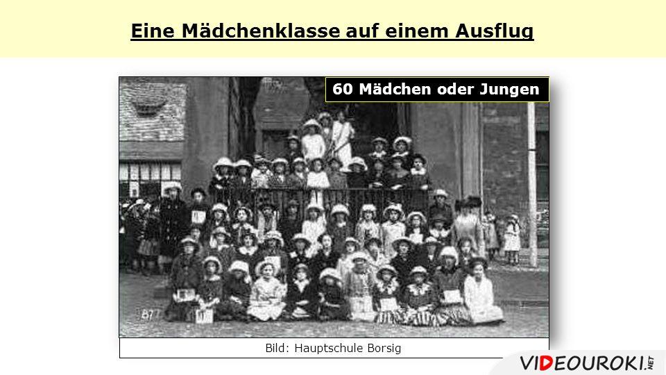 Eine Mädchenklasse auf einem Ausflug 60 Mädchen oder Jungen Bild: Hauptschule Borsig