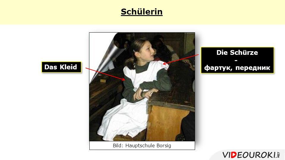 Das Kleid Die Schürze - фартук, передник Die Schürze - фартук, передник Schülerin Bild: Hauptschule Borsig