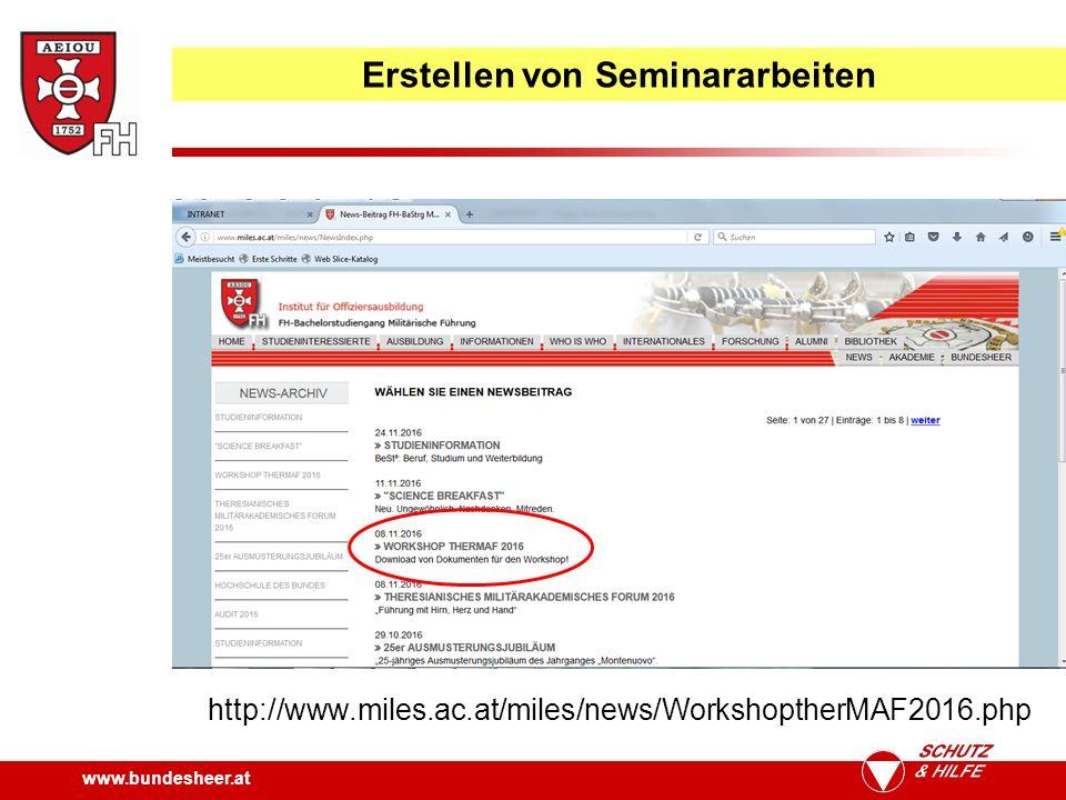 www.bundesheer.at Erstellen von Seminararbeiten http://www.miles.ac.at/miles/news/WorkshoptherMAF2016.php
