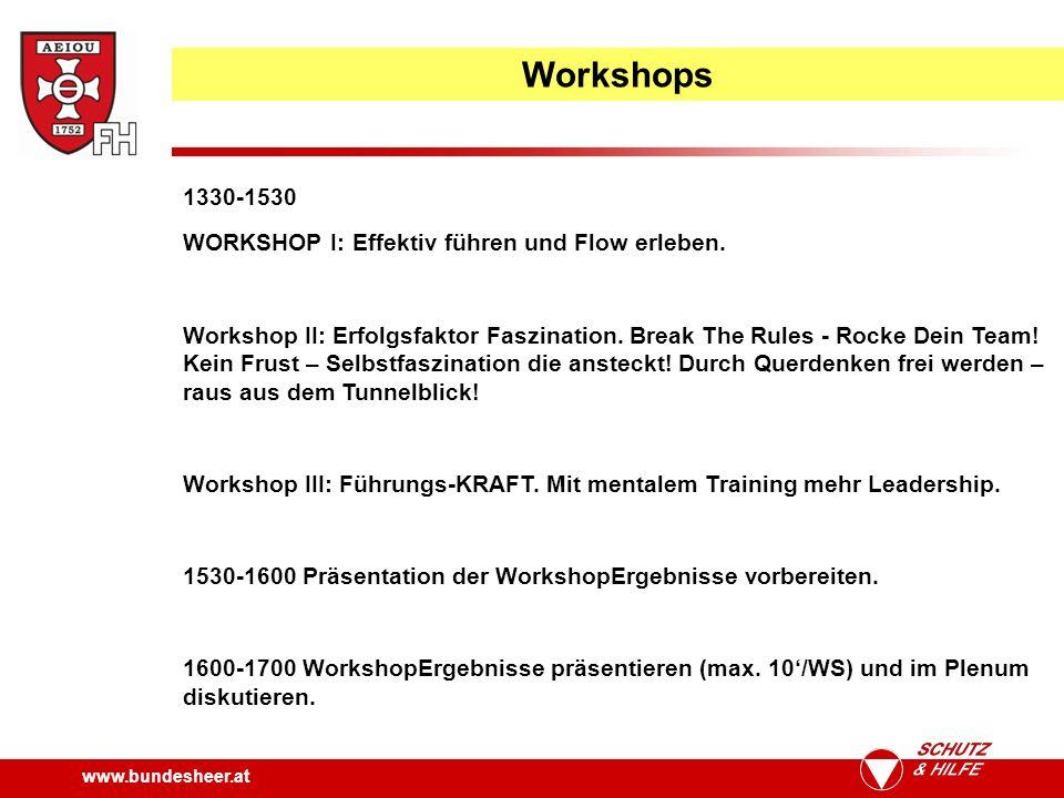 www.bundesheer.at Workshops 1330-1530 WORKSHOP I: Effektiv führen und Flow erleben.