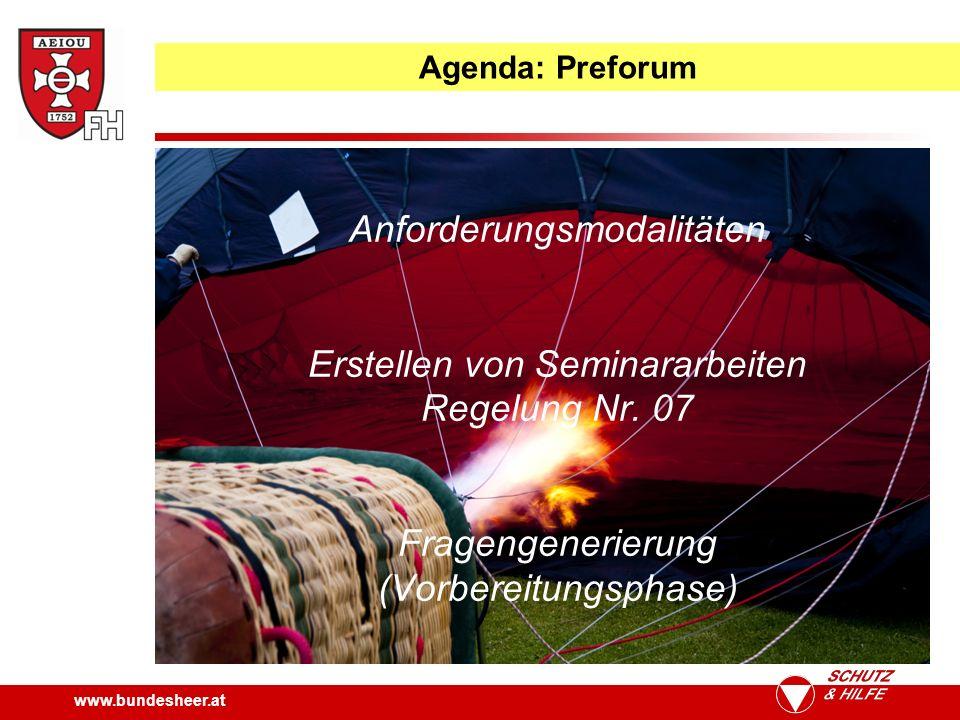 www.bundesheer.at Agenda: Preforum Anforderungsmodalitäten Erstellen von Seminararbeiten Regelung Nr.