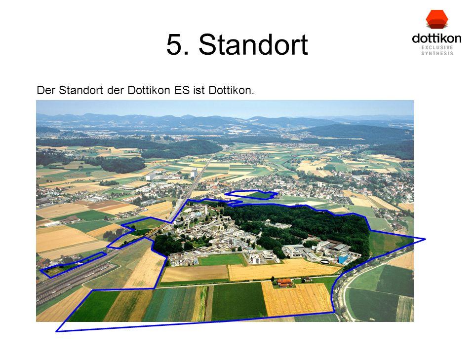 5. Standort Der Standort der Dottikon ES ist Dottikon.