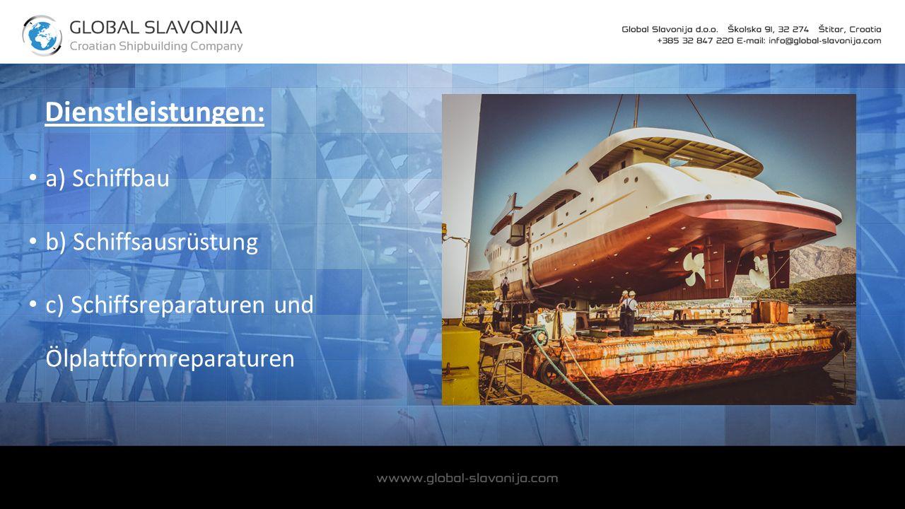 Dienstleistungen: a) Schiffbau b) Schiffsausrüstung c) Schiffsreparaturen und Ölplattformreparaturen
