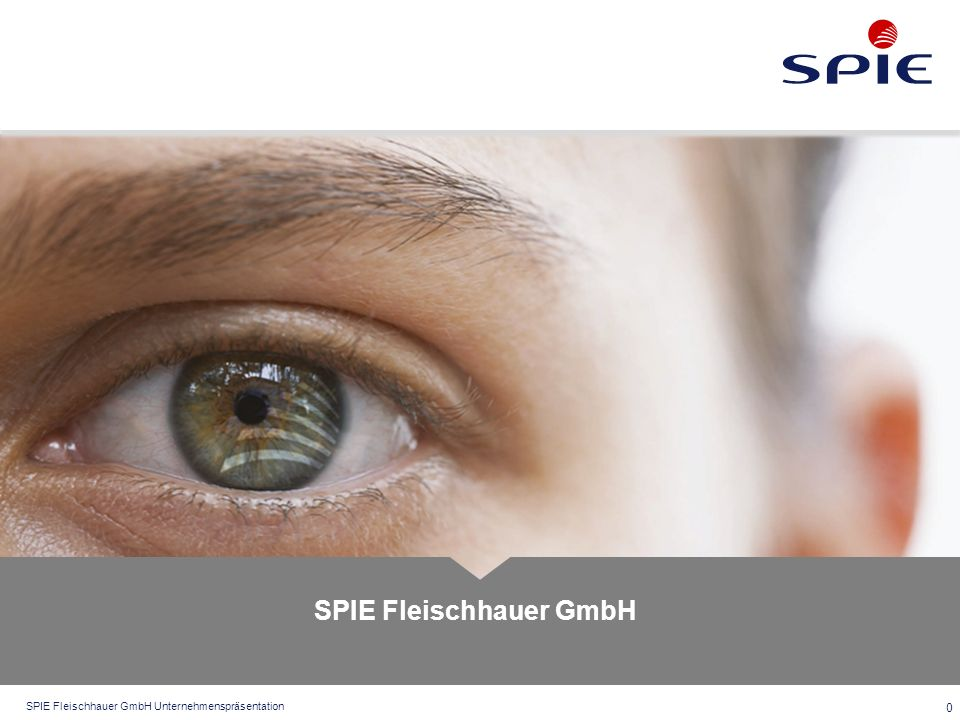 SPIE Fleischhauer GmbH Unternehmenspräsentation 0 SPIE Fleischhauer GmbH