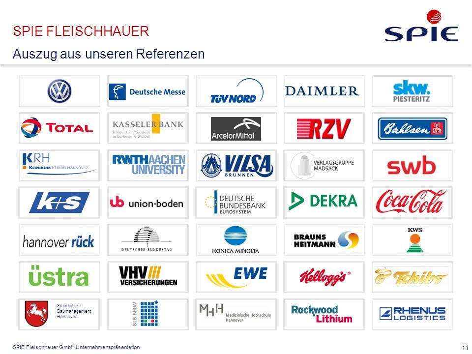 SPIE Fleischhauer GmbH Unternehmenspräsentation SPIE FLEISCHHAUER 11 Auszug aus unseren Referenzen Staatliches Baumanagement Hannover
