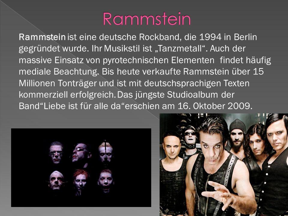 Rammstein ist eine deutsche Rockband, die 1994 in Berlin gegründet wurde.