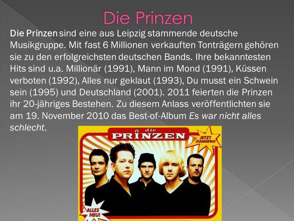 Die Prinzen sind eine aus Leipzig stammende deutsche Musikgruppe.