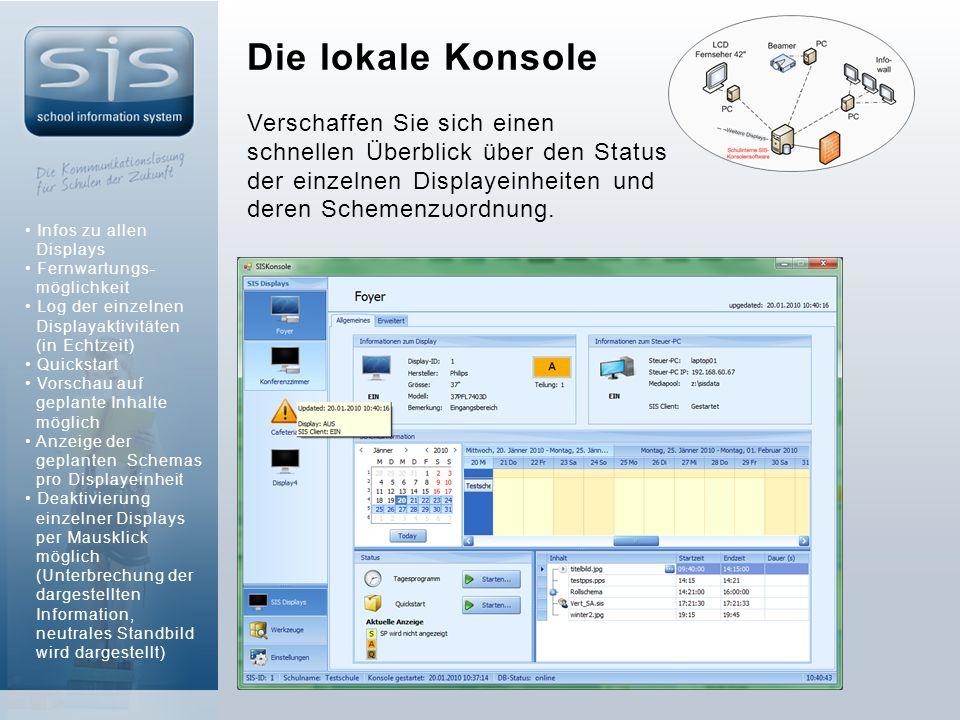 Die lokale Konsole Verschaffen Sie sich einen schnellen Überblick über den Status der einzelnen Displayeinheiten und deren Schemenzuordnung.