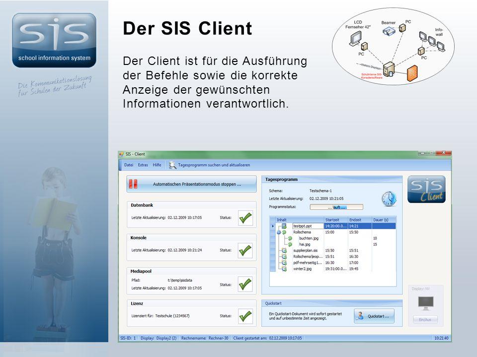 Der SIS Client Der Client ist für die Ausführung der Befehle sowie die korrekte Anzeige der gewünschten Informationen verantwortlich.