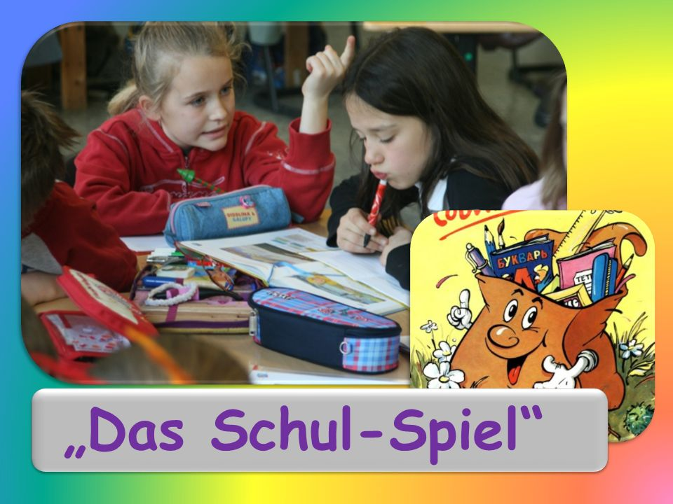 """""""Das Schul-Spiel"""