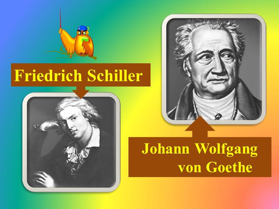 Johann Wolfgang von Goethe Friedrich Schiller