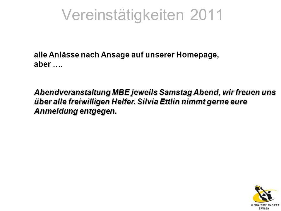 Vereinstätigkeiten 2011 alle Anlässe nach Ansage auf unserer Homepage, aber ….