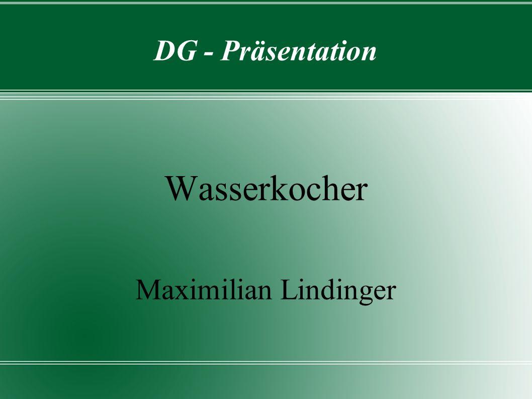 DG - Präsentation Wasserkocher Maximilian Lindinger