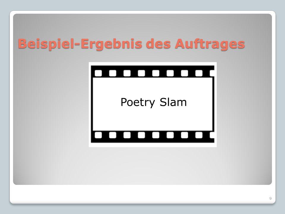Beispiel-Ergebnis des Auftrages 9 Poetry Slam