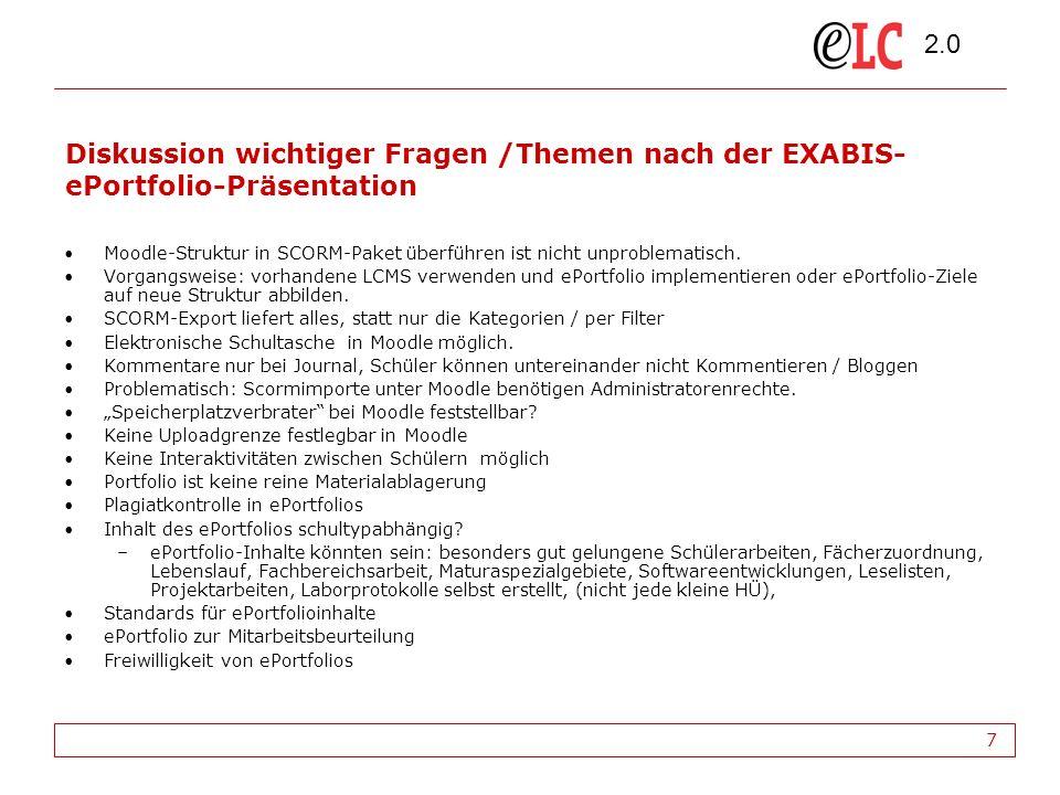 2.0 7 Diskussion wichtiger Fragen /Themen nach der EXABIS- ePortfolio-Präsentation Moodle-Struktur in SCORM-Paket überführen ist nicht unproblematisch.