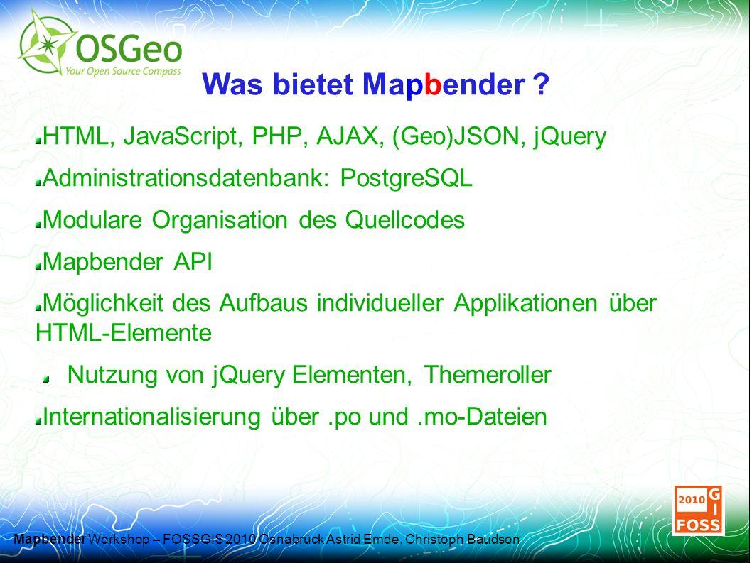 Mapbender Workshop – FOSSGIS 2010 Osnabrück Astrid Emde, Christoph Baudson Was bietet Mapbender .