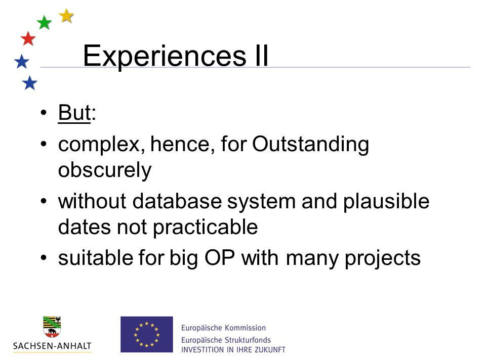 But: complex, hence, for Outstanding obscurely without database system and plausible dates not practicable suitable for big OP with many projects Experiences II