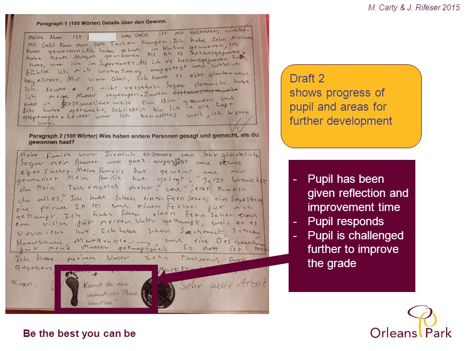 Be the best you can be Draft 1 with number codes Pupils self-correct mistakes WWW -Teacher has set clear improvement target -Pupil has been given improvement time -Teacher acknowledges excellent work with ticks KS4 AfL Preparation for Controlled Assessment Pupil in Y10 Predicted Grade B at GCSE M.