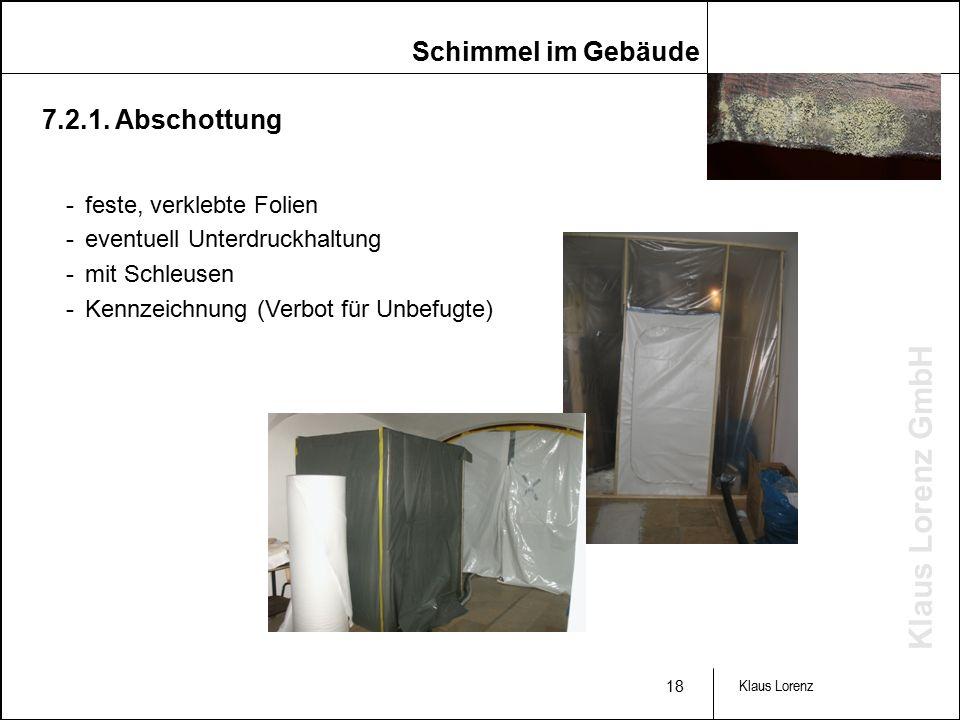 Klaus Lorenz GmbH 18 Klaus Lorenz -feste, verklebte Folien -eventuell Unterdruckhaltung -mit Schleusen -Kennzeichnung (Verbot für Unbefugte) 7.2.1.