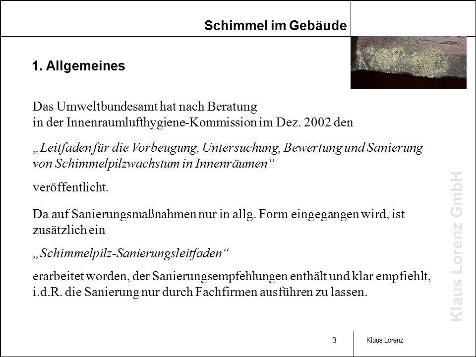 Klaus Lorenz GmbH 3 Klaus Lorenz Das Umweltbundesamt hat nach Beratung in der Innenraumlufthygiene-Kommission im Dez.