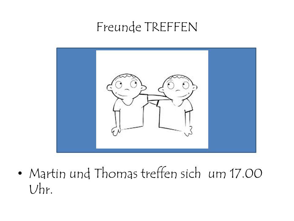 Freunde TREFFEN Martin und Thomas treffen sich um 17.00 Uhr.