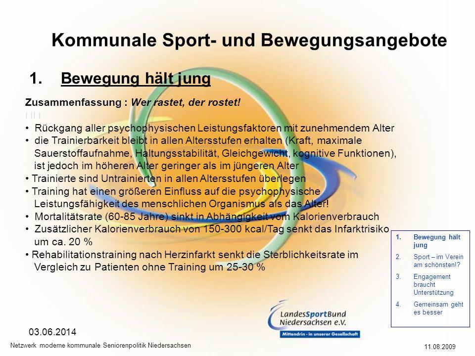 Kommunale Sport- und Bewegungsangebote 11.08.2009 Netzwerk moderne kommunale Seniorenpolitik Niedersachsen 03.06.2014 1.Bewegung hält jung 2.Sport – im Verein am schönsten!.
