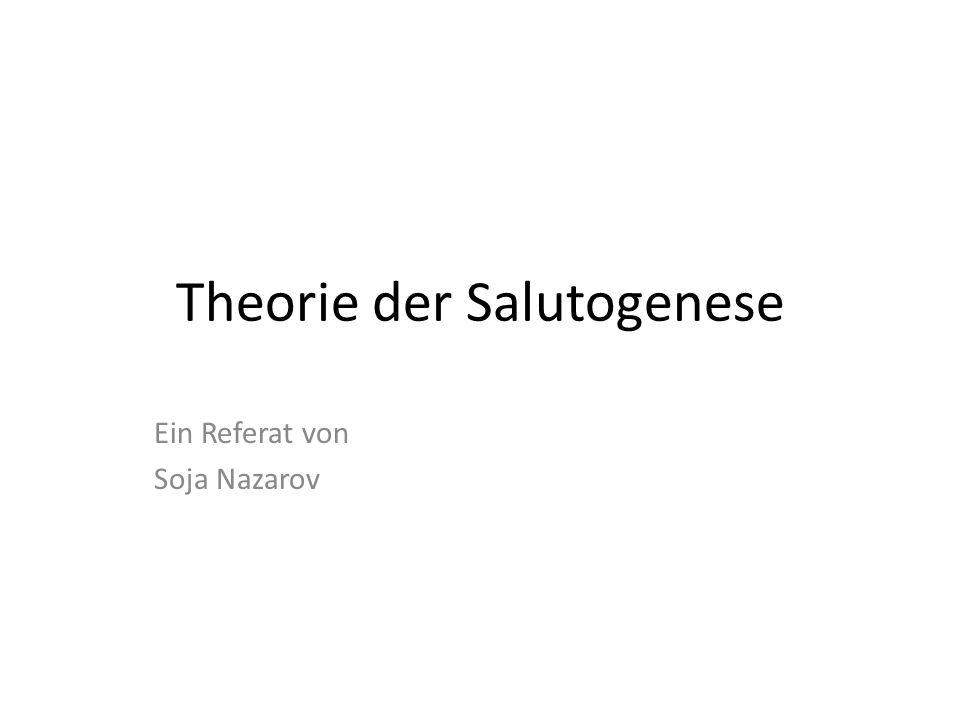 Theorie der Salutogenese Ein Referat von Soja Nazarov