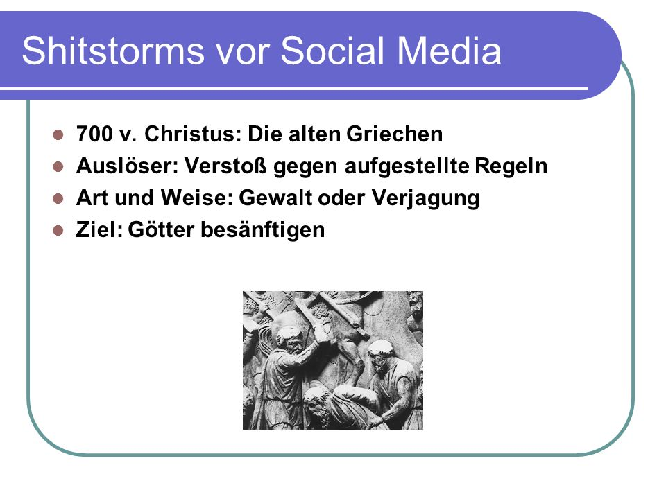 Shitstorms vor Social Media 700 v.