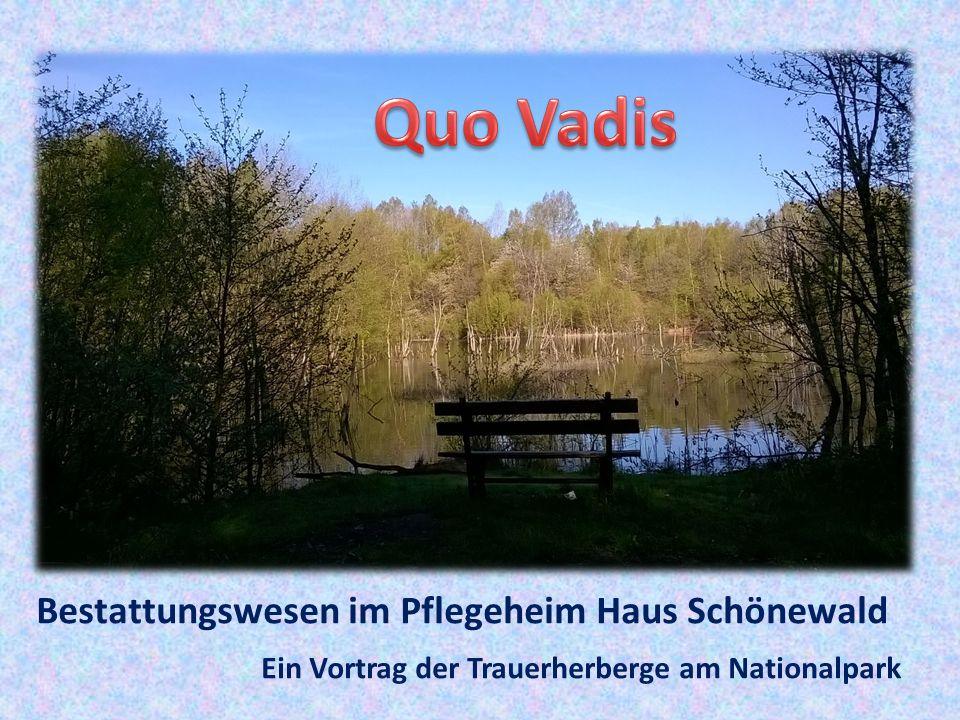 Bestattungswesen im Pflegeheim Haus Schönewald Ein Vortrag der Trauerherberge am Nationalpark