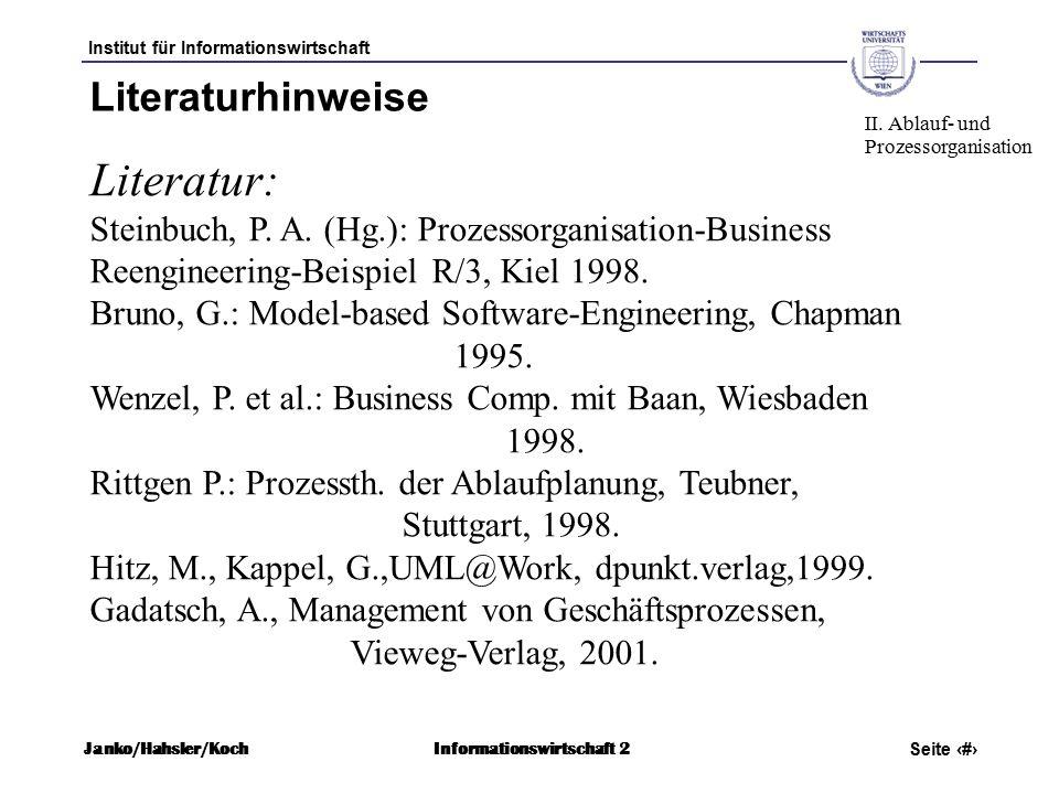 Institut für Informationswirtschaft Seite 3 Janko/Hahsler/KochInformationswirtschaft 2 Literaturhinweise Literatur: Steinbuch, P.