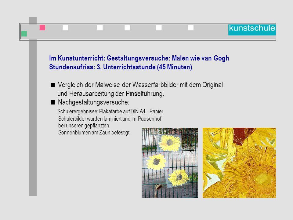 Im Kunstunterricht: Gestaltungsversuche: Malen wie van Gogh Stundenaufriss: 3.