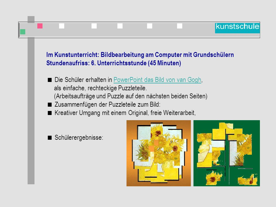 Im Kunstunterricht: Bildbearbeitung am Computer mit Grundschülern Stundenaufriss: 6.