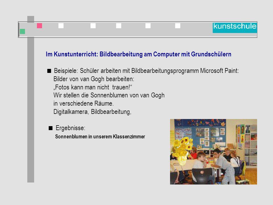 """Im Kunstunterricht: Bildbearbeitung am Computer mit Grundschülern  Beispiele: Schüler arbeiten mit Bildbearbeitungsprogramm Microsoft Paint: Bilder von van Gogh bearbeiten: """"Fotos kann man nicht trauen! Wir stellen die Sonnenblumen von van Gogh in verschiedene Räume."""