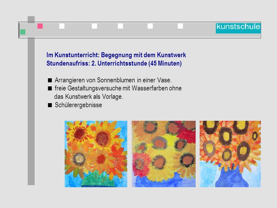 Im Kunstunterricht: Begegnung mit dem Kunstwerk Stundenaufriss: 2.