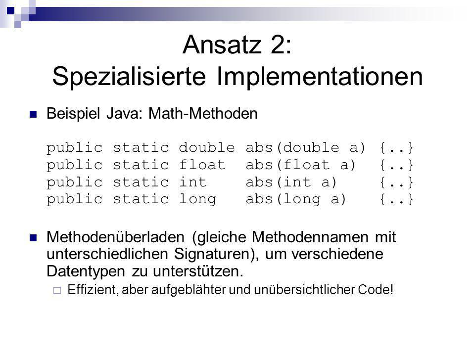 Lösung: Generizität (I) Möglichkeit nicht nur dynamischen Typ, sondern auch statischen Typ zu variieren.