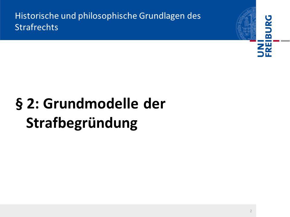 2 Historische und philosophische Grundlagen des Strafrechts § 2: Grundmodelle der Strafbegründung