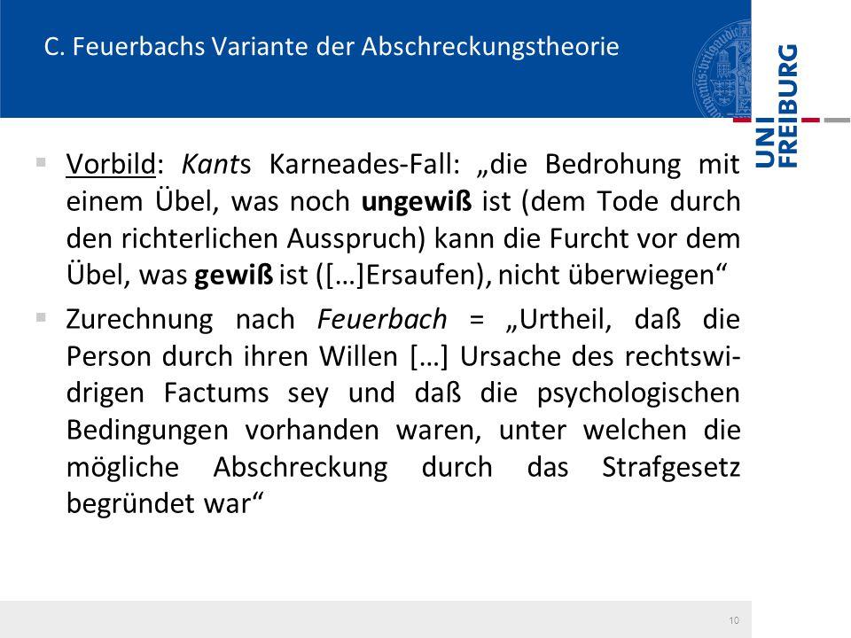 """C. Feuerbachs Variante der Abschreckungstheorie  Vorbild: Kants Karneades-Fall: """"die Bedrohung mit einem Übel, was noch ungewiß ist (dem Tode durch d"""