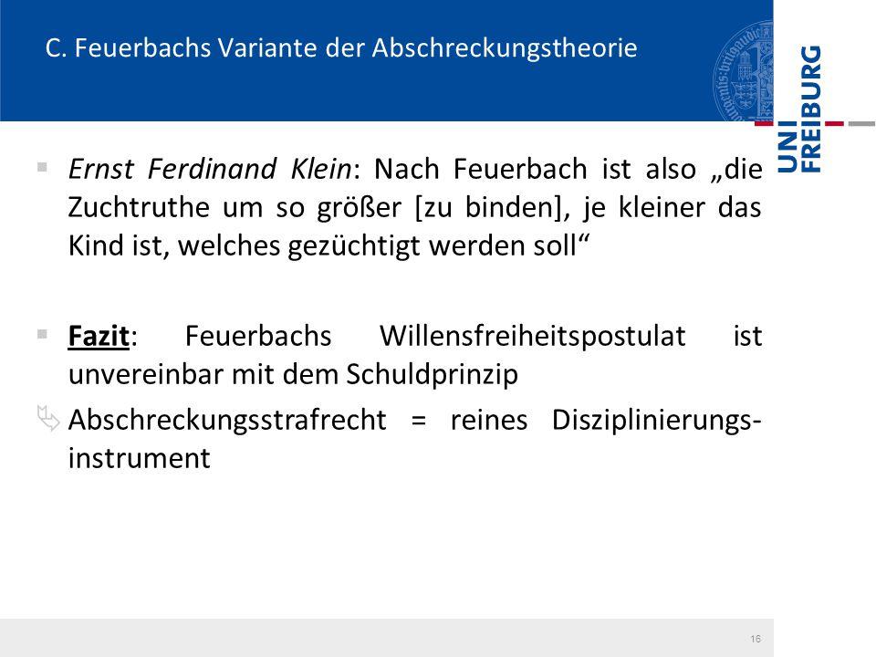 """C. Feuerbachs Variante der Abschreckungstheorie  Ernst Ferdinand Klein: Nach Feuerbach ist also """"die Zuchtruthe um so größer [zu binden], je kleiner"""