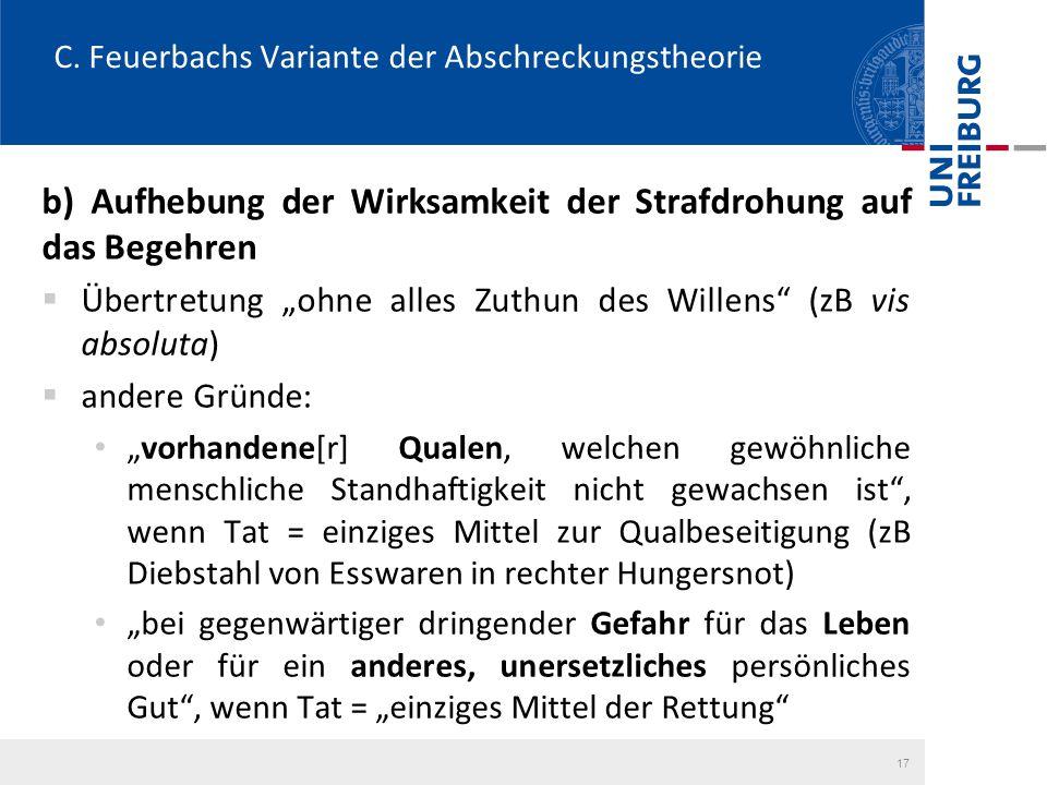 """C. Feuerbachs Variante der Abschreckungstheorie b) Aufhebung der Wirksamkeit der Strafdrohung auf das Begehren  Übertretung """"ohne alles Zuthun des Wi"""