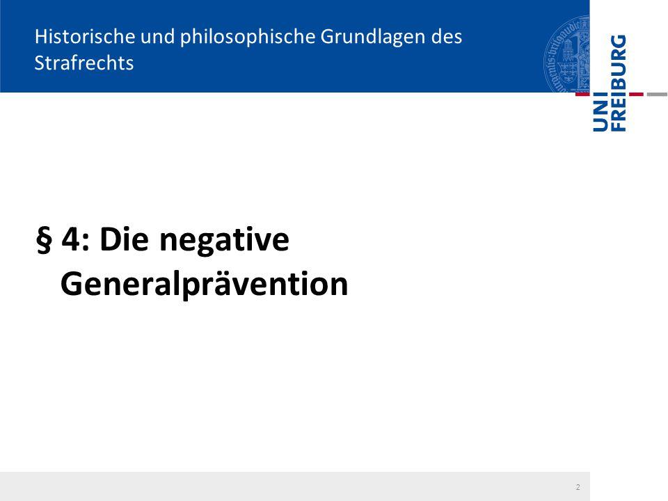 2 Historische und philosophische Grundlagen des Strafrechts § 4: Die negative Generalprävention