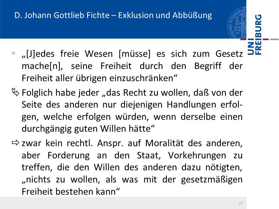 """D. Johann Gottlieb Fichte – Exklusion und Abbüßung  """"[J]edes freie Wesen [müsse] es sich zum Gesetz mache[n], seine Freiheit durch den Begriff der Fr"""